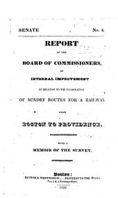 Report of the Board of Commissioners of Internal Improvement in relation to the examination of sundry routes for a railway from Boston to Provicence. With a memoir of the survey