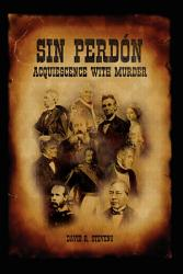 Sin Perdon  Acquiescence with Murder Volume 1 PDF