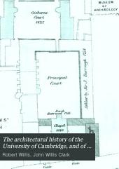 The Architectural History of the University of Cambridge: Volume 4