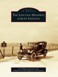 The Lincoln Highway Across Indiana Book PDF