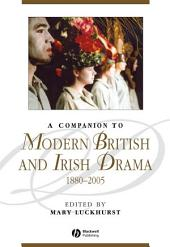 A Companion to Modern British and Irish Drama: 1880 - 2005