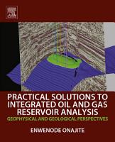 Practical Solutions to Integrated Oil and Gas Reservoir Analysis PDF