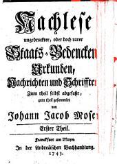 Nachlese ungedruckter, oder doch rarer Staats-Bedencken, Urkunden, Nachrichten und Schrifften: Band 1