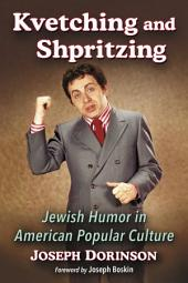Kvetching and Shpritzing: Jewish Humor in American Popular Culture