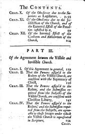A Discourse of the Visible and Invisible Church of Christ: In which it is Shewn, that the Powers Claim'd by the Officers of the Visible Church, are Not Inconsistent with the Supremacy of Christ as Head; Or with the Rights and Liberties of Christians, as Members of the Invisible Church
