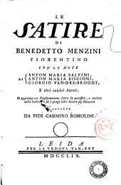 Le Satire di Benedetto Menzini fiorentino con le note di Anton Maria Salvini, Anton Maria Biscioni, Giorgio Van-der-Broodt, e altri celebri autori. Si aggiunge un Ragionamento sopra la necessità, e utilità della Satira, e su i pregi delle Satire del Menzini. Composto da Pier Casimiro Romolini