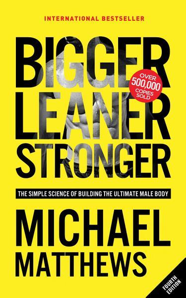 Download Bigger Leaner Stronger Book