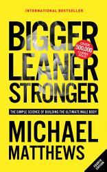 Bigger Leaner Stronger Book PDF