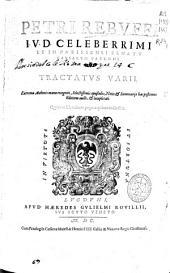 Petri Rebuffi ... Tractatus varii