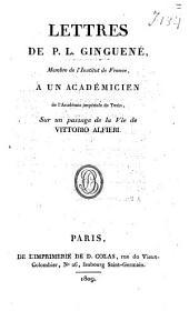 Lettres à un académicien de l'académie impériale de Turin, sur un passage de la vie de Vittorio Alfieri