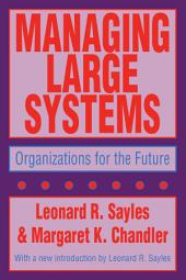 Managing Large Systems: Organizations for the Future