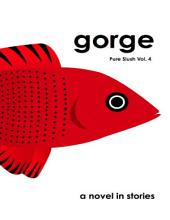 Gorge Pure Slush: Volume 4