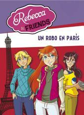 Un robo en París (Rebecca & Friends 1)