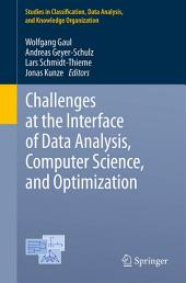 Challenges at the Interface of Data Analysis, Computer Science, and Optimization: Proceedings of the 34th Annual Conference of the Gesellschaft für Klassifikation e. V., Karlsruhe, July 21 - 23, 2010