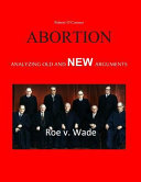 Abortion  Analyzing Old and New Arguments PDF