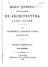 De architectura, libri decem: ad optimorum librorum fidem, accurate editi