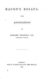 Bacon's Essays: with annotations by Richard Whately