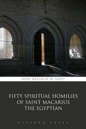 Fifty Spiritual Homilies of Saint Macarius the Egyptian