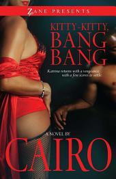 Kitty-Kitty, Bang-Bang: A Novel