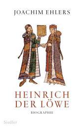 Heinrich der Löwe: Biographie