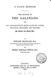 S.Paul's epistles. The Epistle to the Galatians, with an intr., notes [&c.] by E. Headland and H.B. Swete