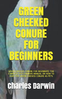 Green Cheeked Conure for Beginners