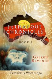 The Fethafoot Chronicles: Galku's Revenge