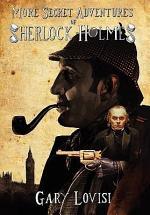 More Secret Adventures of Sherlock Holmes