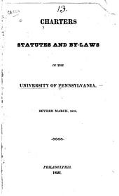 Charters, Statutes and By-laws of the University of Pennsylvania