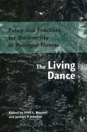 Policy and Practices for Biodiversity in Managed Forests: The Living Dance