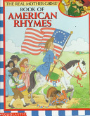 The Real Mother Goose Book of American Rhymes Book