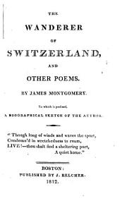The Wanderer of Switzerland, and Other Poems
