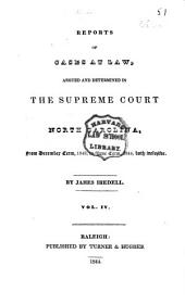 Reports of Cases at Law Argued and Determined in the Supreme Court of North Carolina: From June Term, 1840, to [August Term, 1852], Both Inclusive, Volume 4