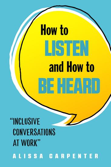 How to Listen and How to Be Heard PDF