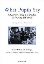 What Pupils Say: Changing Policy and Practice in Primary Education