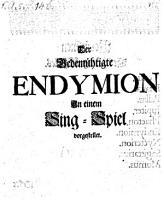 Der gedem  htigte Endymion  In einem Sing Spiel vorgestellet   Musik von Reinhard Kaiser   PDF