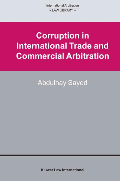 Corruption in International Trade and Commercial Arbitration