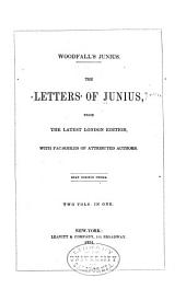 The letters of Junius: from the latest London edition, with fac-similes of attributed authors