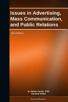 Issues in Advertising  Mass Communication  and Public Relations  2011 Edition PDF