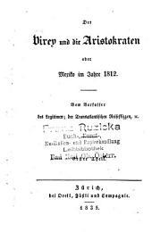 Der Virey und die Aristokraten; oder, Mexiko im jahre 1812: vom verfasser des Legitimen ; der Transatlantischen reiseskizzen, &c. ...