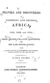 Travels and Discoveries in Northern and Central Africa: In 1822, 1823, and 1824, Volume 1