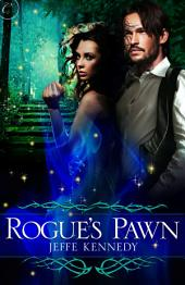 Rogue's Pawn: A passionate, erotic fae fantasy romance