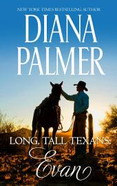 Long, Tall Texans: Evan: A Dramatic Western Romance