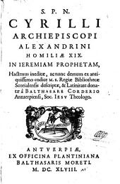 Homiliae XIX in Jeremiam prophetam nunc demum (ed.) et latinitate donatae a Balthasare Corderio