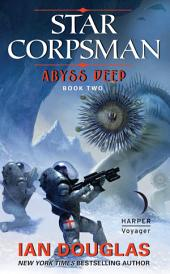 Abyss Deep: Star Corpsman: Book Two
