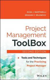 Project Management ToolBox: Tools and Techniques for the Practicing Project Manager, Edition 2