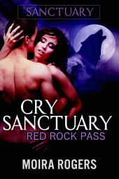 Cry Sanctuary: Red Rock Pass #1