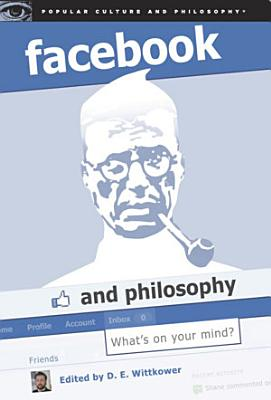 Facebook and Philosophy PDF
