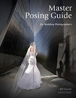 Master Posing Guide for Wedding Photographers Book