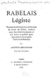 Rabelais légiste: Testament de Cuspidius et Contrat de vente de Culita, tr. avec des éclaircissements et des notes et pub. pour la première fois d'après l'édition de Rabelais